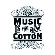 Music Is The New Cotton